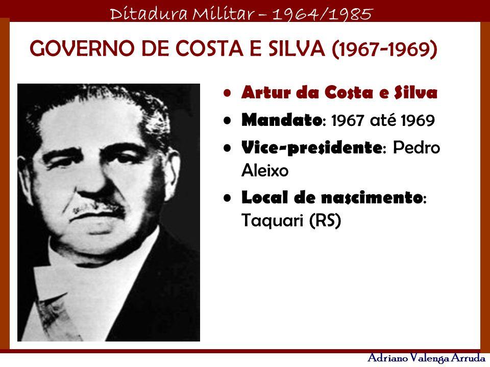 GOVERNO DE COSTA E SILVA (1967-1969)