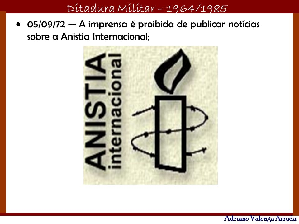 05/09/72 — A imprensa é proibida de publicar notícias sobre a Anistia Internacional;