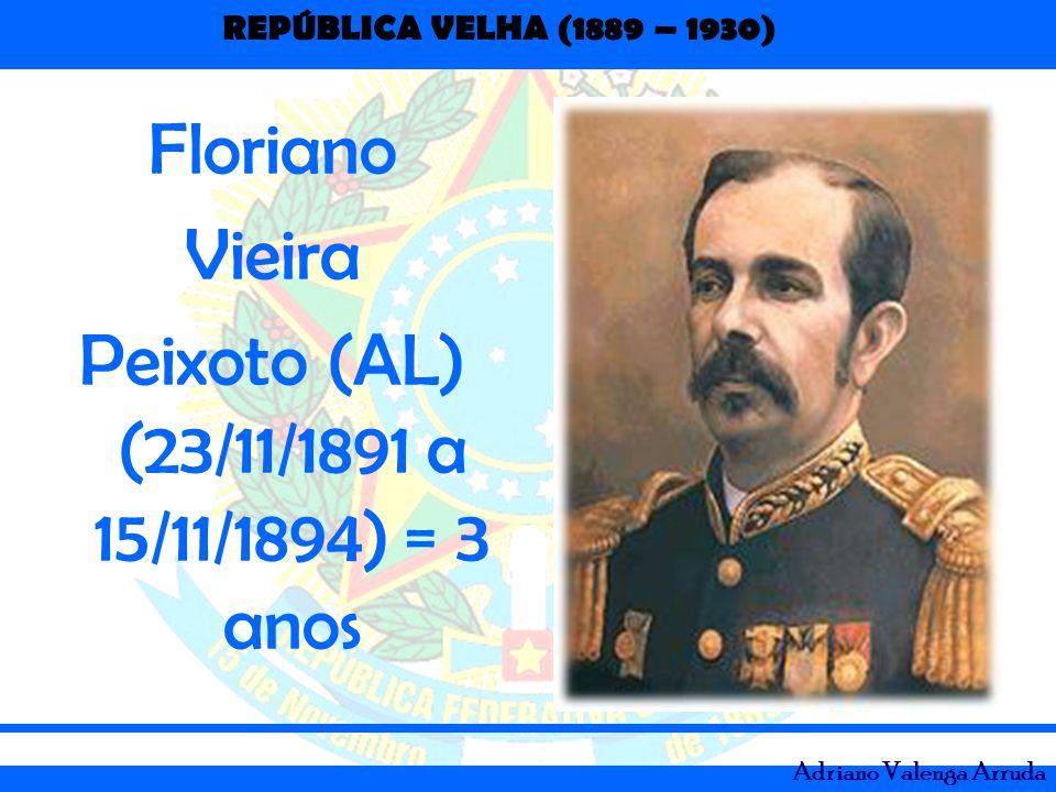 Peixoto (AL) (23/11/1891 a 15/11/1894) = 3 anos