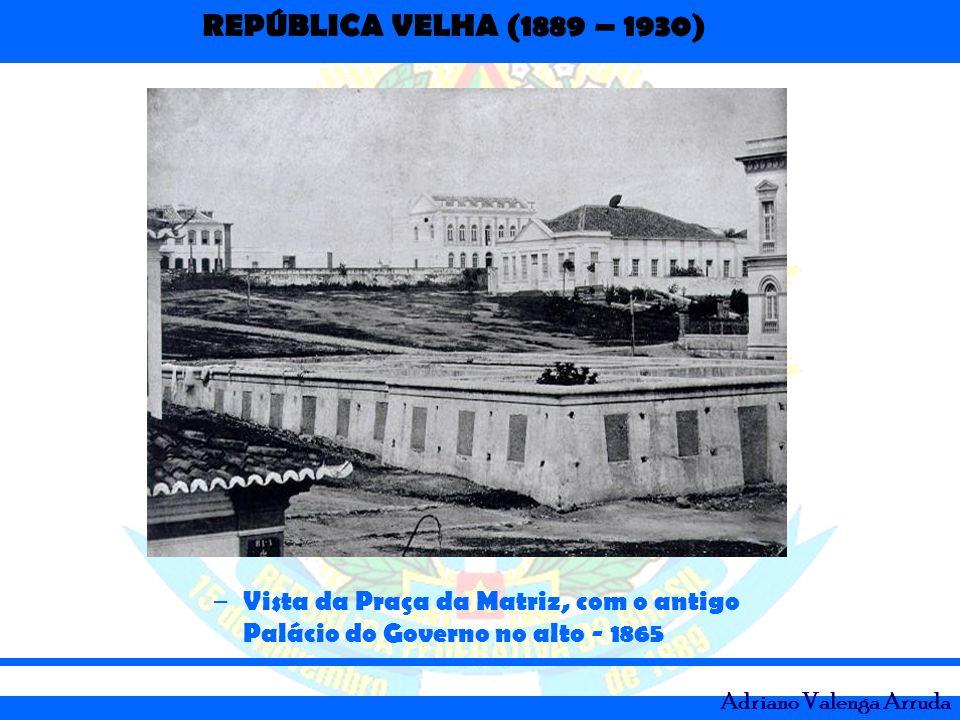Vista da Praça da Matriz, com o antigo Palácio do Governo no alto - 1865