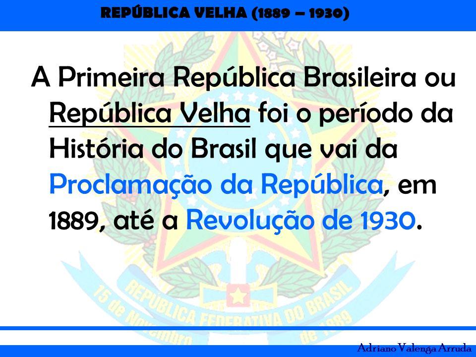 A Primeira República Brasileira ou República Velha foi o período da História do Brasil que vai da Proclamação da República, em 1889, até a Revolução de 1930.