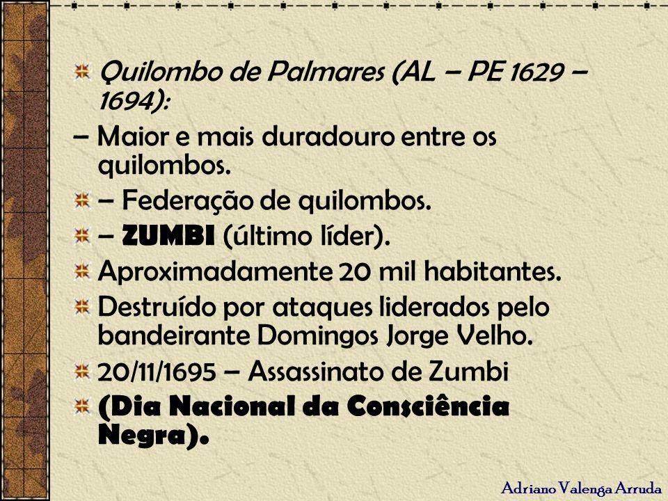 Quilombo de Palmares (AL – PE 1629 – 1694):