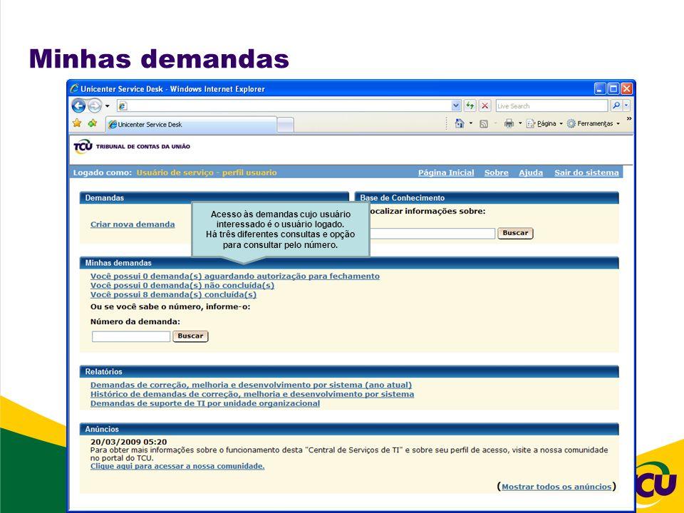 Minhas demandas Acesso às demandas cujo usuário interessado é o usuário logado.