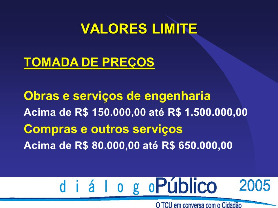 VALORES LIMITE TOMADA DE PREÇOS Obras e serviços de engenharia