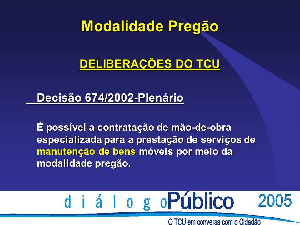 Modalidade Pregão DELIBERAÇÕES DO TCU Decisão 674/2002-Plenário