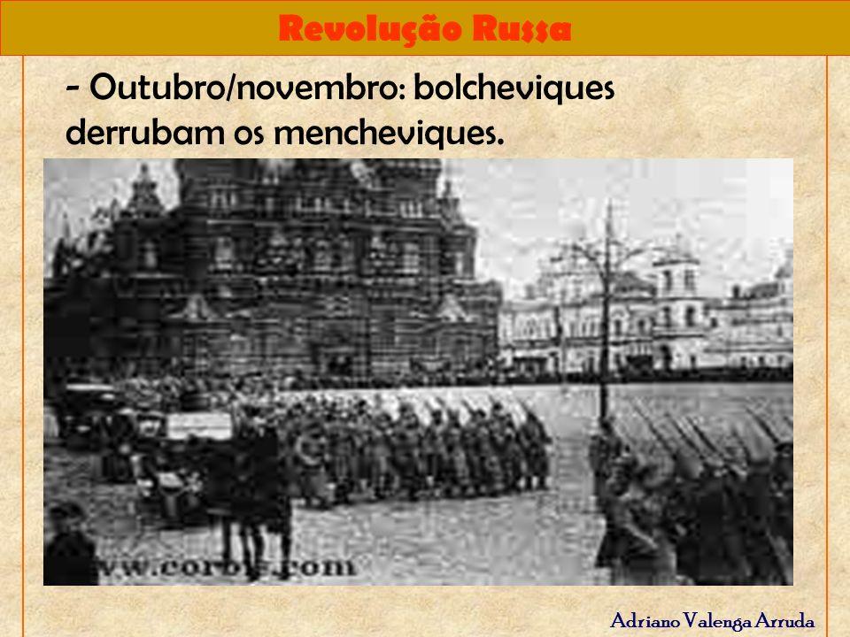 - Outubro/novembro: bolcheviques derrubam os mencheviques.