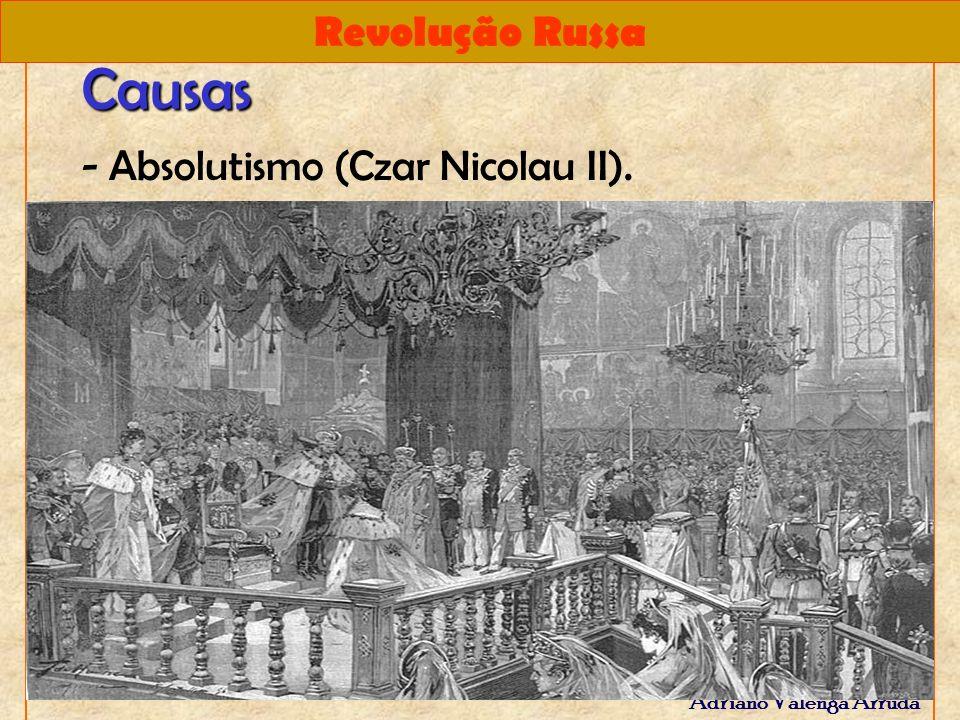 Causas - Absolutismo (Czar Nicolau II).