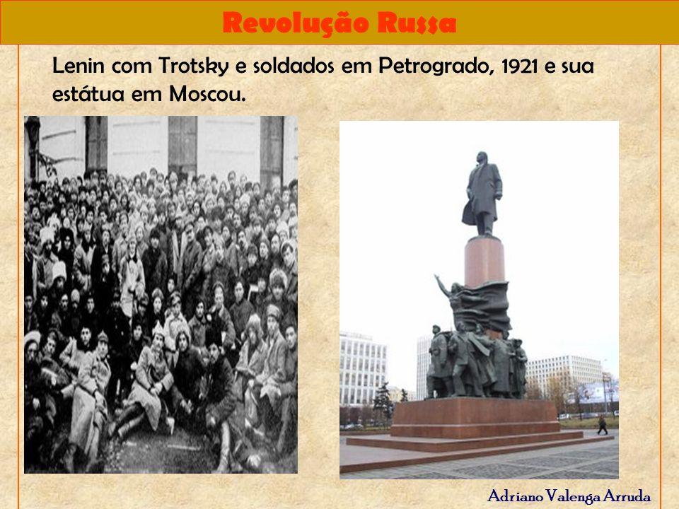 Lenin com Trotsky e soldados em Petrogrado, 1921 e sua estátua em Moscou.