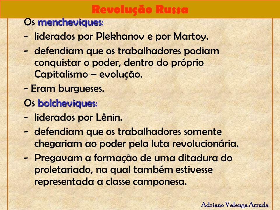 Os mencheviques: liderados por Plekhanov e por Martoy.