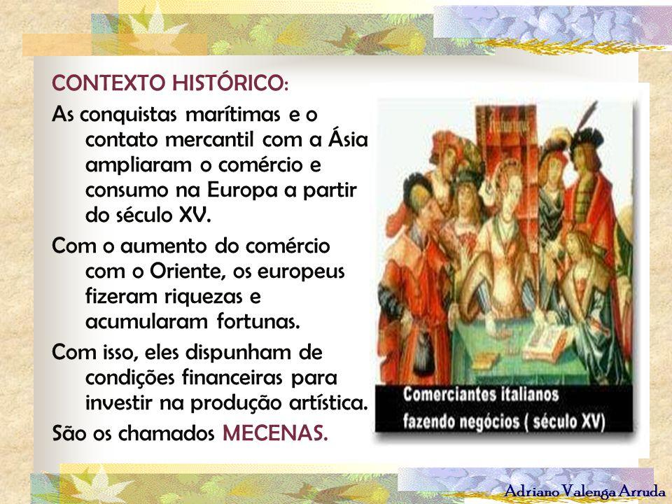 CONTEXTO HISTÓRICO:As conquistas marítimas e o contato mercantil com a Ásia ampliaram o comércio e consumo na Europa a partir do século XV.