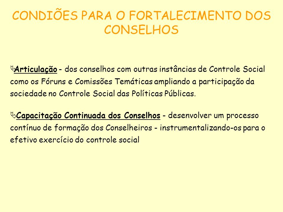 CONDIÕES PARA O FORTALECIMENTO DOS CONSELHOS