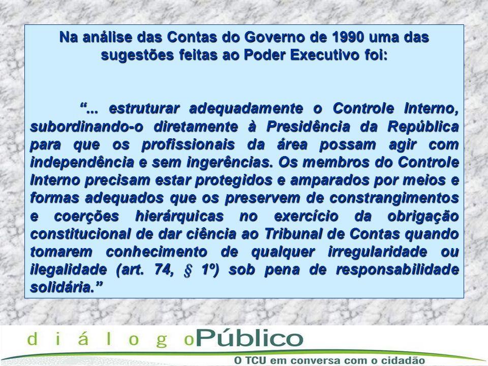 Na análise das Contas do Governo de 1990 uma das sugestões feitas ao Poder Executivo foi: