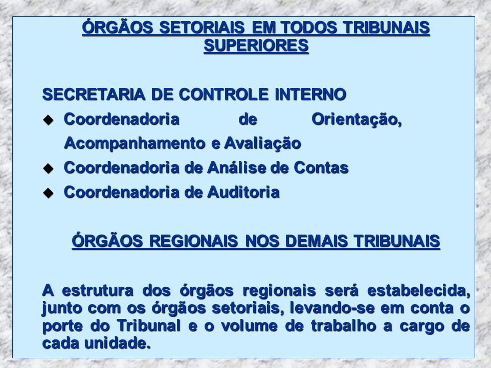 ÓRGÃOS SETORIAIS EM TODOS TRIBUNAIS SUPERIORES
