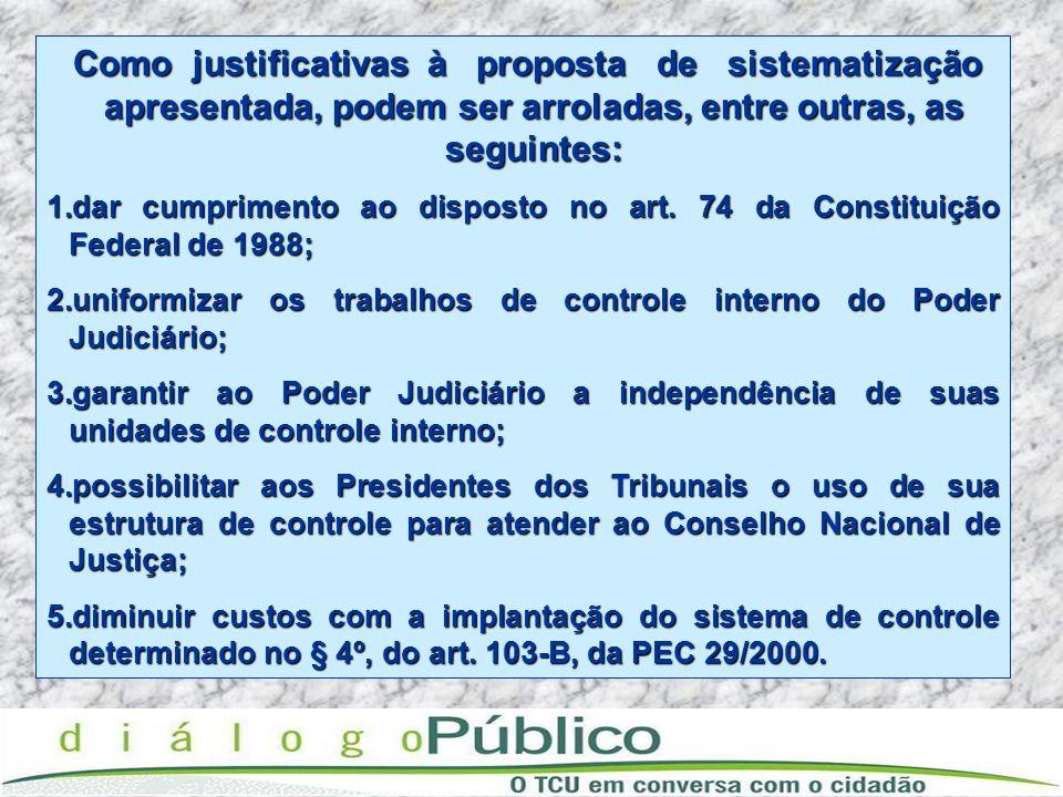 Como justificativas à proposta de sistematização apresentada, podem ser arroladas, entre outras, as seguintes: