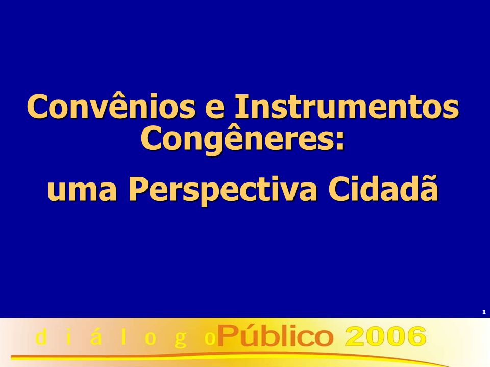 Convênios e Instrumentos Congêneres: uma Perspectiva Cidadã