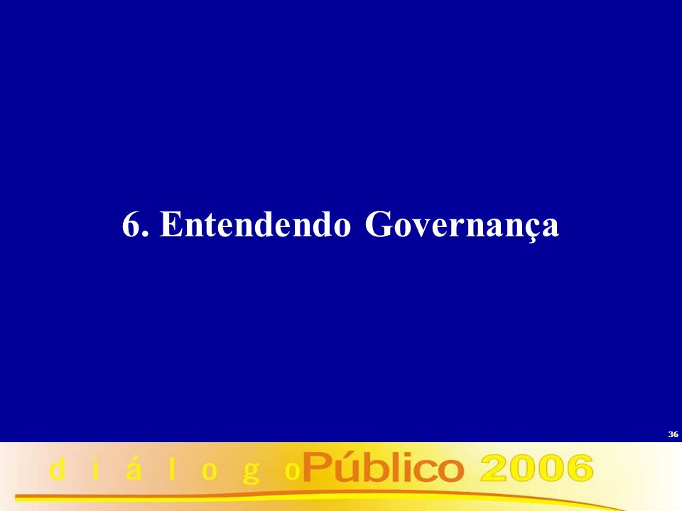 6. Entendendo Governança