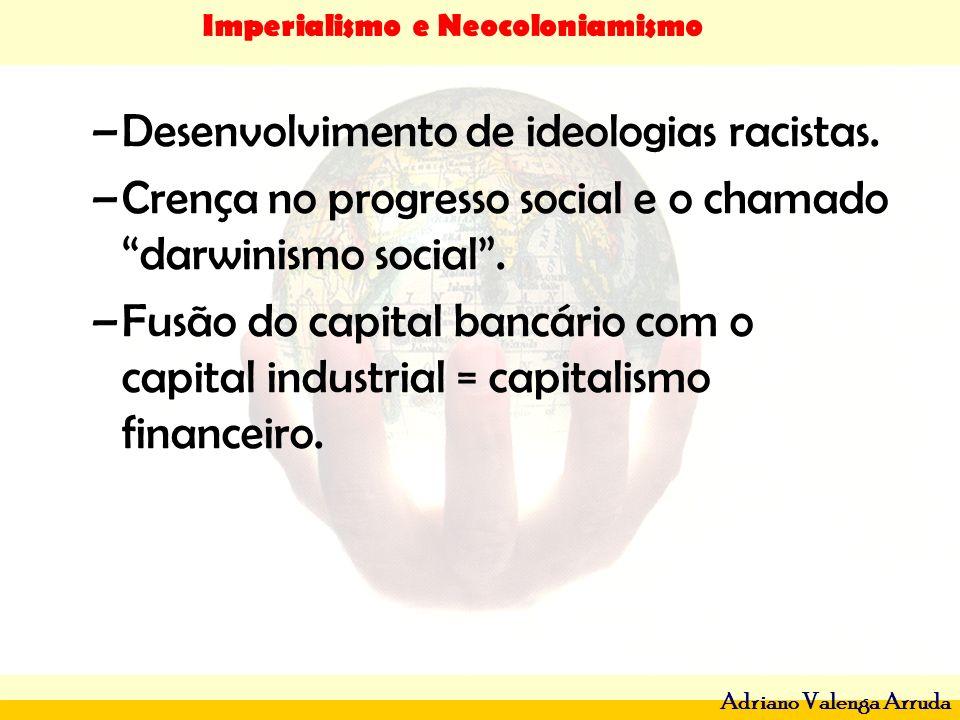 Desenvolvimento de ideologias racistas.