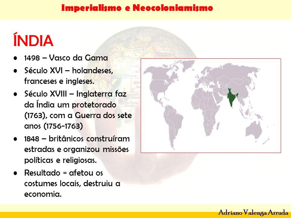 ÍNDIA 1498 – Vasco da Gama. Século XVI – holandeses, franceses e ingleses.