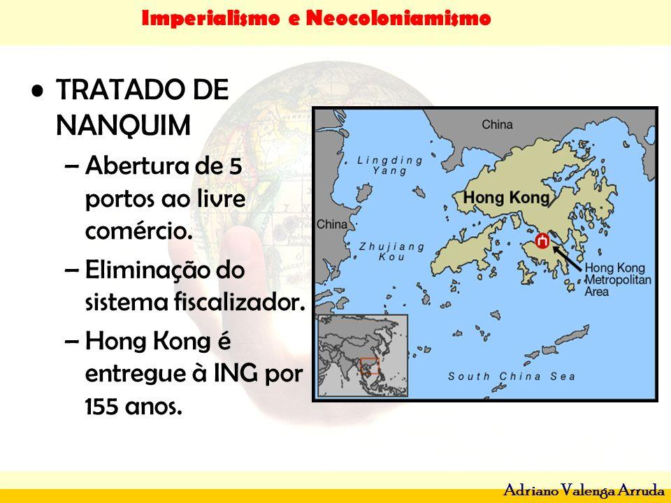 TRATADO DE NANQUIM Abertura de 5 portos ao livre comércio.