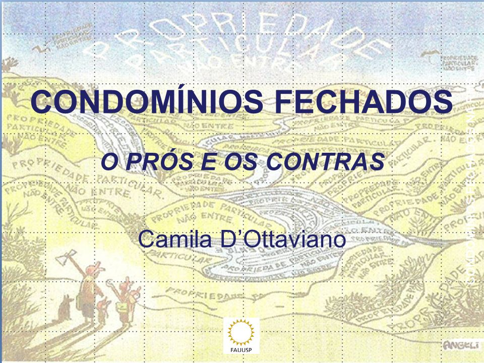 CONDOMÍNIOS FECHADOS O PRÓS E OS CONTRAS Camila D'Ottaviano