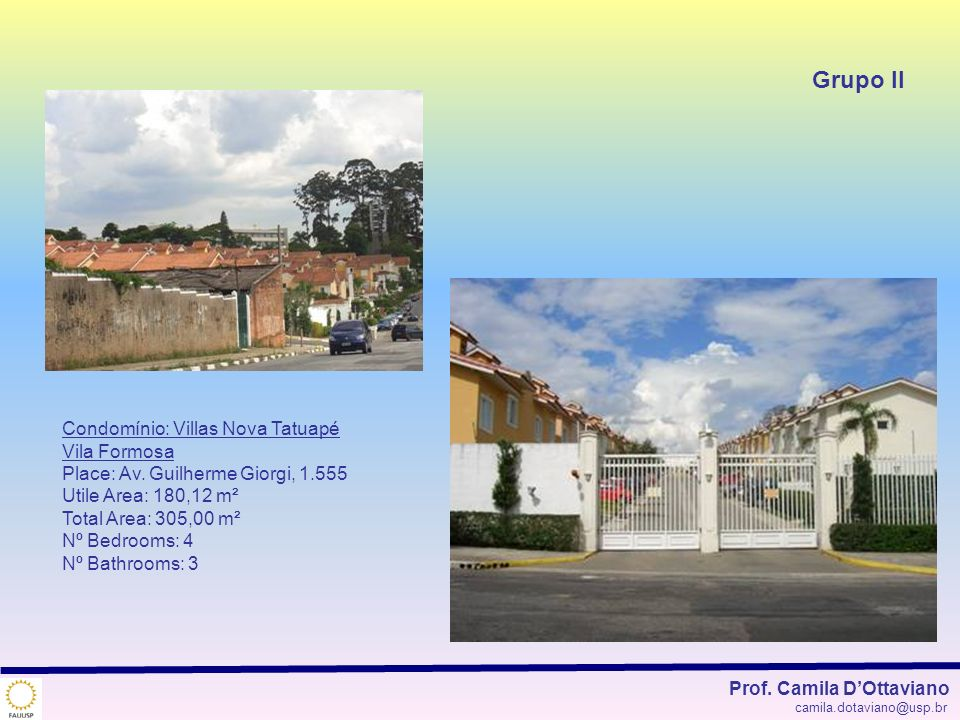 Grupo II Condomínio: Villas Nova Tatuapé Vila Formosa