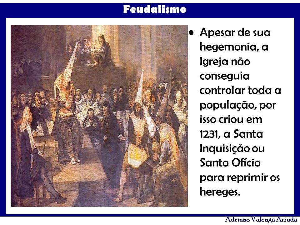 Apesar de sua hegemonia, a Igreja não conseguia controlar toda a população, por isso criou em 1231, a Santa Inquisição ou Santo Ofício para reprimir os hereges.