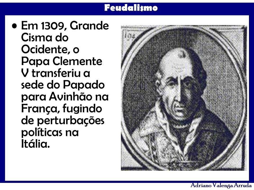 Em 1309, Grande Cisma do Ocidente, o Papa Clemente V transferiu a sede do Papado para Avinhão na França, fugindo de perturbações políticas na Itália.