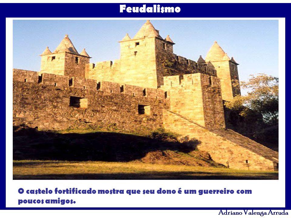 O castelo fortificado mostra que seu dono é um guerreiro com poucos amigos.