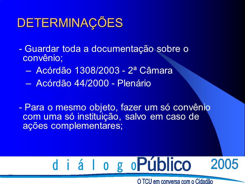 DETERMINAÇÕES - Guardar toda a documentação sobre o convênio;
