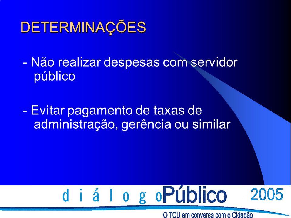 DETERMINAÇÕES - Não realizar despesas com servidor público