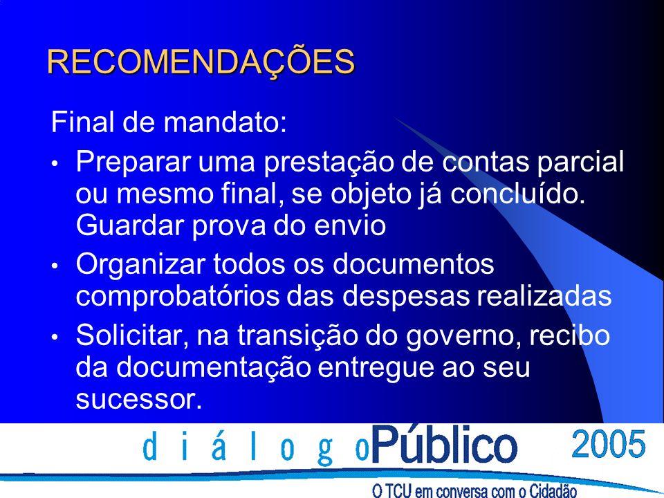 RECOMENDAÇÕES Final de mandato: