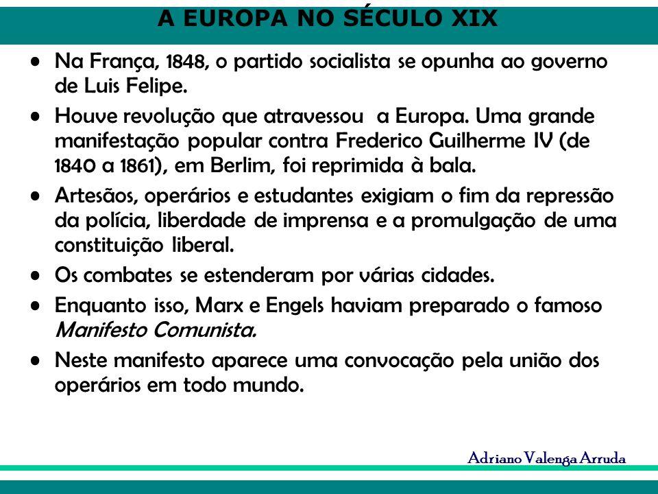 Na França, 1848, o partido socialista se opunha ao governo de Luis Felipe.