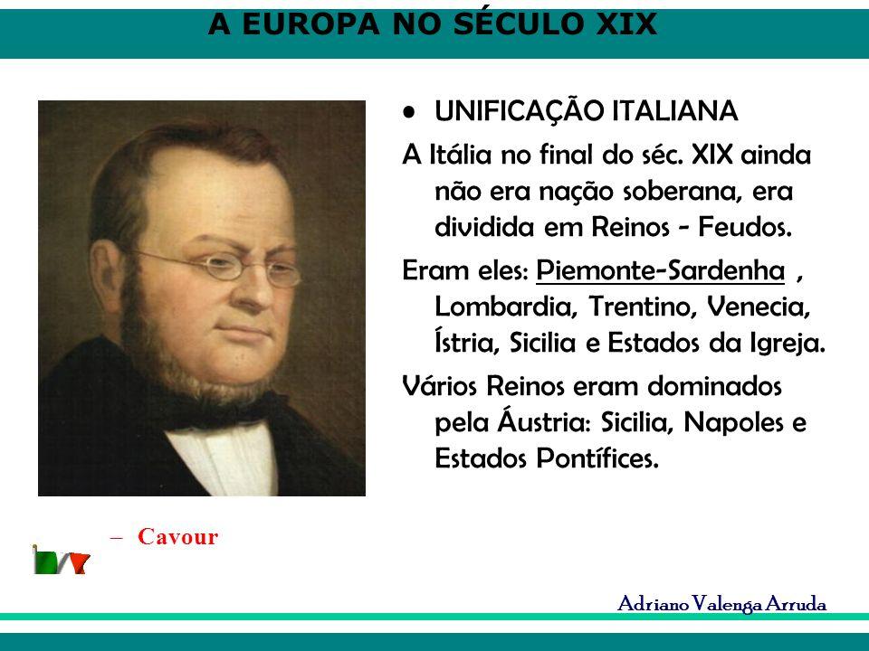 UNIFICAÇÃO ITALIANA A Itália no final do séc. XIX ainda não era nação soberana, era dividida em Reinos - Feudos.