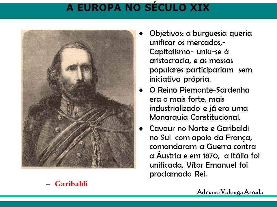 Objetivos: a burguesia queria unificar os mercados,-Capitalismo- uniu-se à aristocracia, e as massas populares participariam sem iniciativa própria.