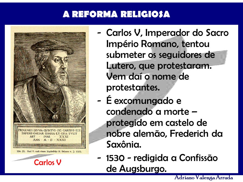 1530 - redigida a Confissão de Augsburgo.