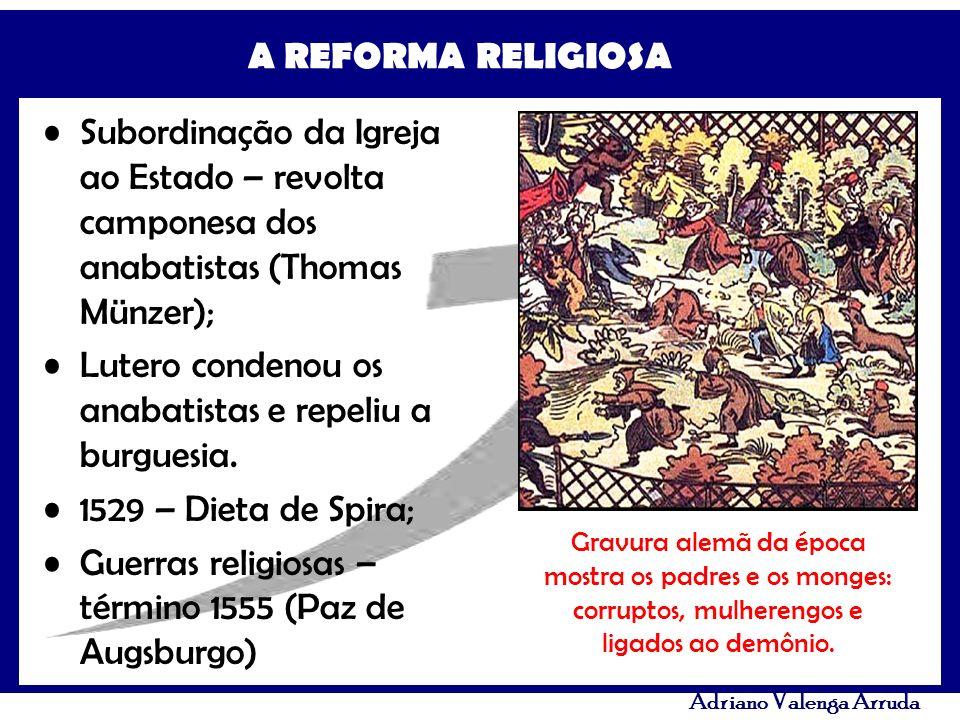 Lutero condenou os anabatistas e repeliu a burguesia.