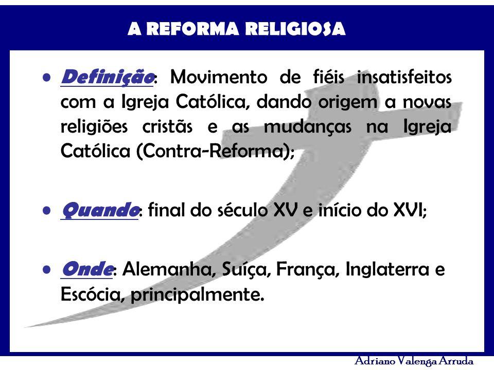 Definição: Movimento de fiéis insatisfeitos com a Igreja Católica, dando origem a novas religiões cristãs e as mudanças na Igreja Católica (Contra-Reforma);