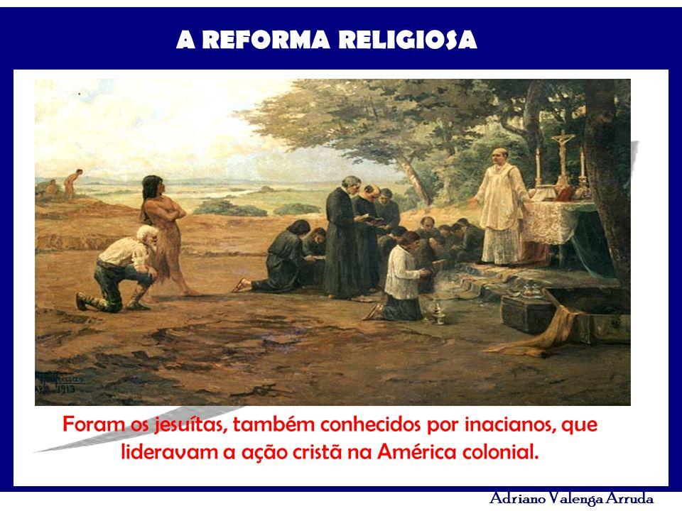 Foram os jesuítas, também conhecidos por inacianos, que lideravam a ação cristã na América colonial.