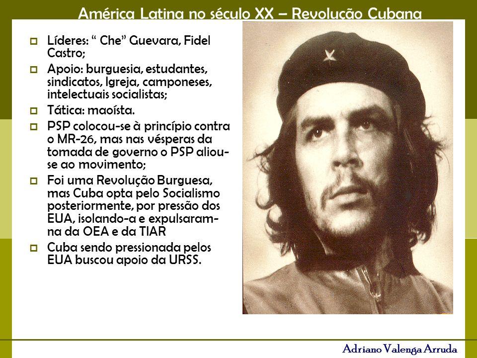 Líderes: Che Guevara, Fidel Castro;