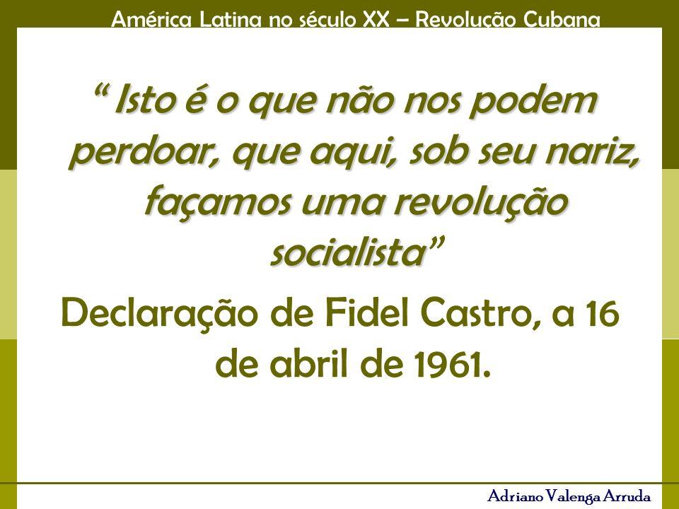 Declaração de Fidel Castro, a 16 de abril de 1961.