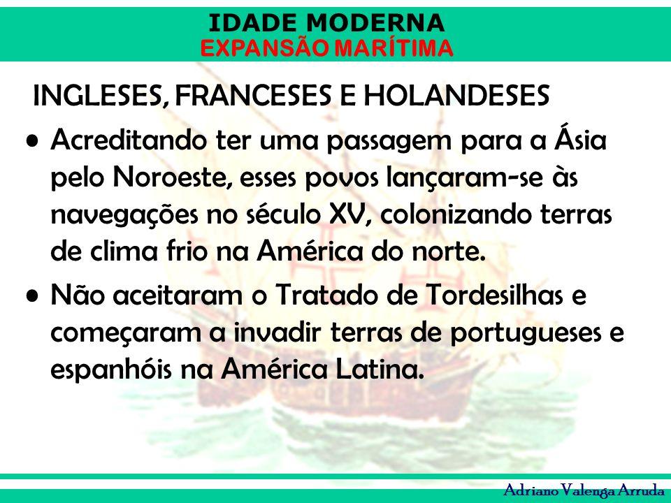 INGLESES, FRANCESES E HOLANDESES