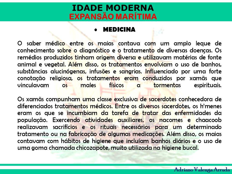 MEDICINA O saber médico entre os maias contava com um amplo leque de conhecimento sobre o diagnóstico e o tratamento de diversas doenças.