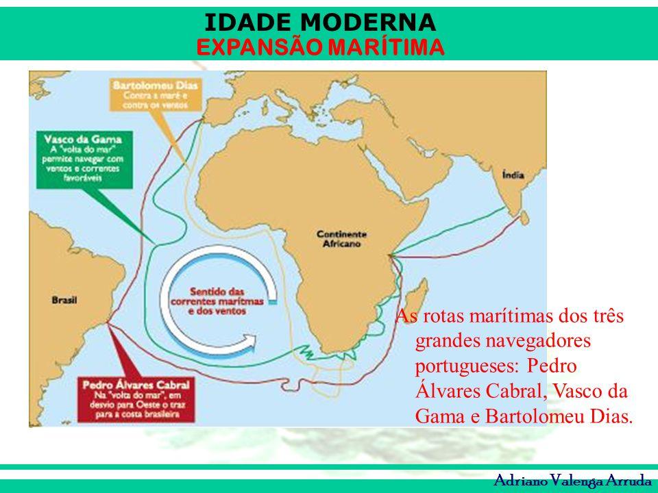 As rotas marítimas dos três grandes navegadores portugueses: Pedro Álvares Cabral, Vasco da Gama e Bartolomeu Dias.