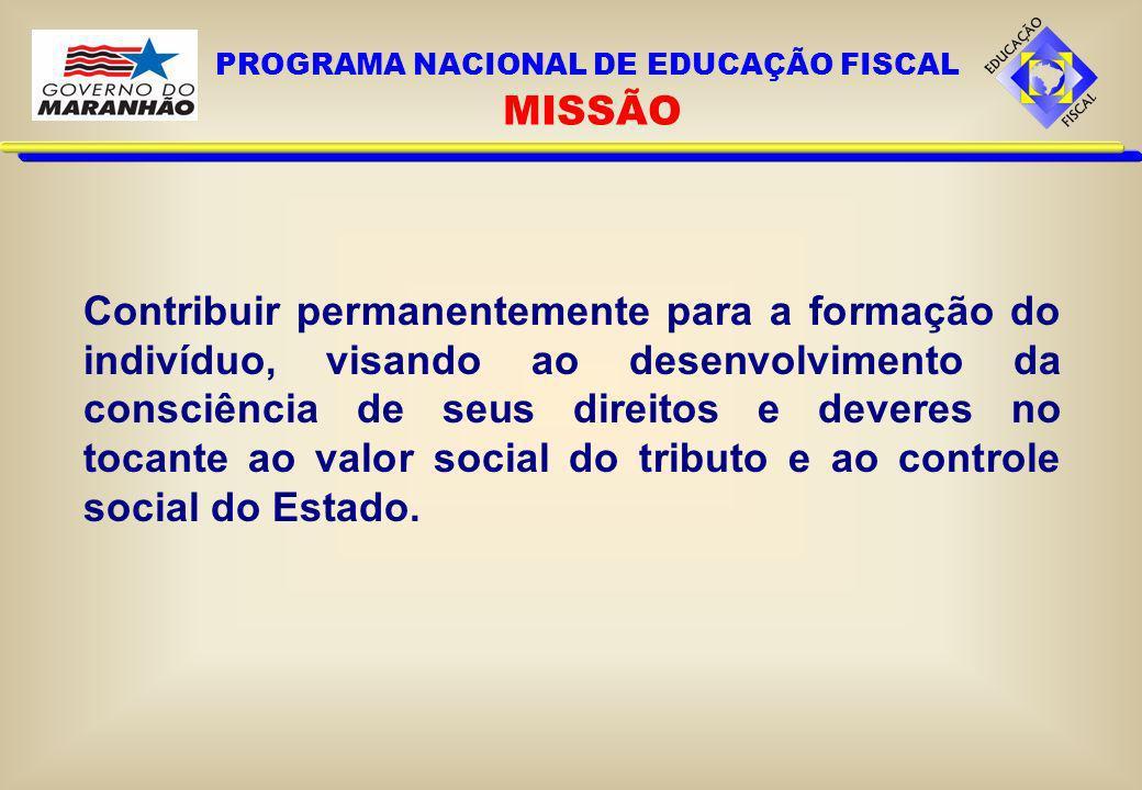 PROGRAMA NACIONAL DE EDUCAÇÃO FISCAL MISSÃO