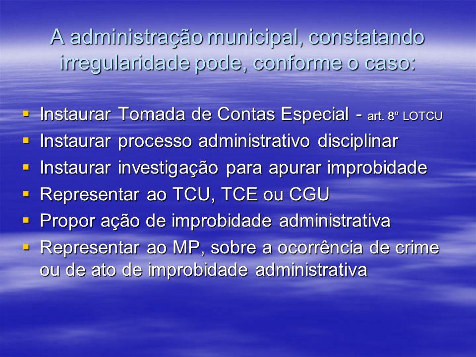 A administração municipal, constatando irregularidade pode, conforme o caso: