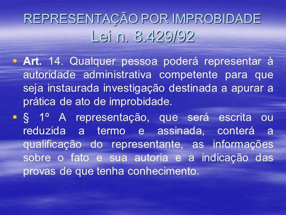 REPRESENTAÇÃO POR IMPROBIDADE Lei n. 8.429/92
