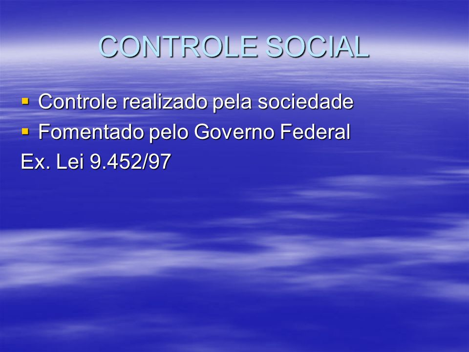 CONTROLE SOCIAL Controle realizado pela sociedade