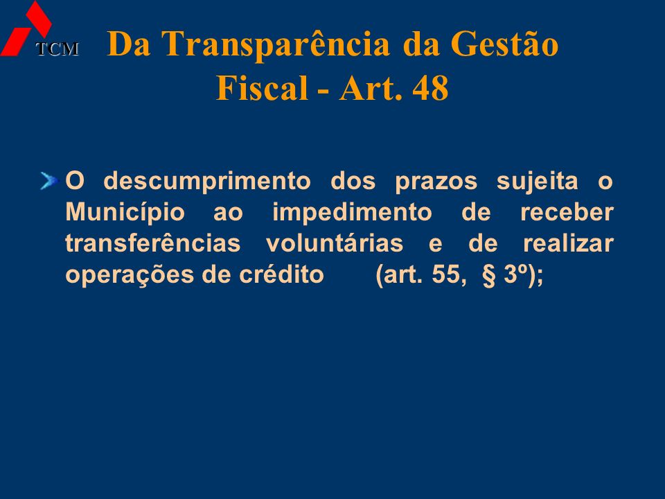 Da Transparência da Gestão Fiscal - Art. 48