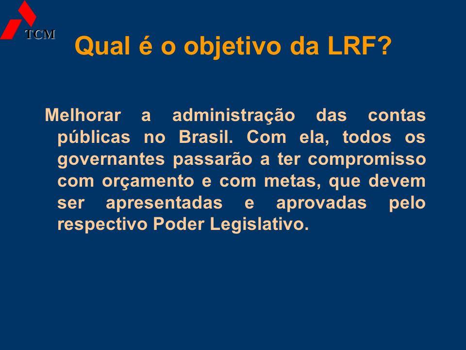 TCM Qual é o objetivo da LRF