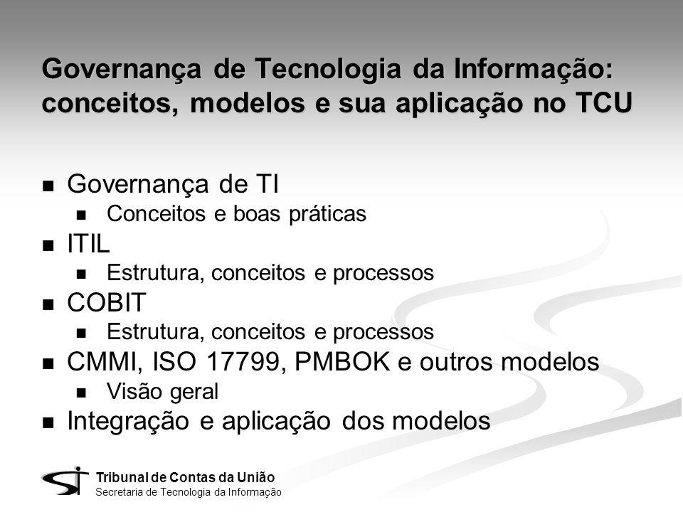 Governança de Tecnologia da Informação: conceitos, modelos e sua aplicação no TCU